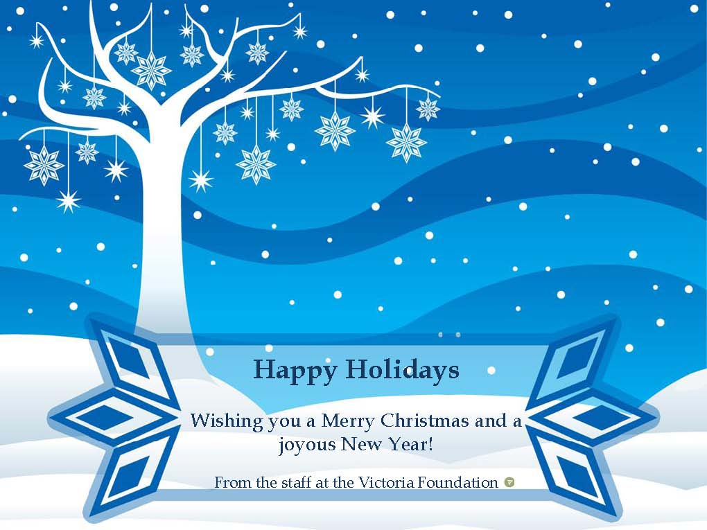 Happy Holidays from the Victoria Foundation